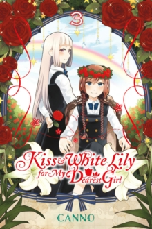 Kiss and White Lily for My Dearest Girl, Vol. 3, Paperback / softback Book