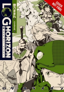 Log Horizon, Vol. 9 (light novel), Paperback Book