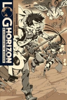 Log Horizon, Vol. 10 (light novel), Paperback Book
