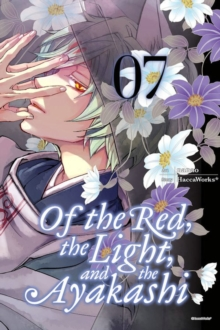 Of the Red, the Light, and the Ayakashi, Vol. 7, Paperback / softback Book