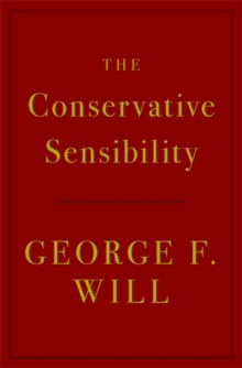 The Conservative Sensibility, Hardback Book