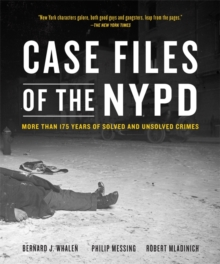 Case Files of the NYPD : Cases from the Archives of the NYPD from 1831 to the Present, Paperback / softback Book