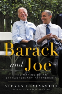 Barack and Joe : The Making of an Extraordinary Partnership, Hardback Book