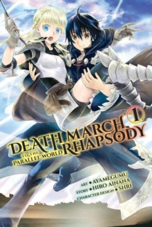 Death March to the Parallel World Rhapsody, Vol. 1 (manga), Paperback / softback Book