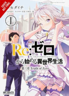 Re:ZERO -Starting Life in Another World-, Chapter 3: Truth of Zero, Vol. 1 (manga), Paperback / softback Book