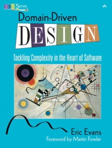 Domain-Driven Design : Tackling Complexity in the Heart of Software, Hardback Book