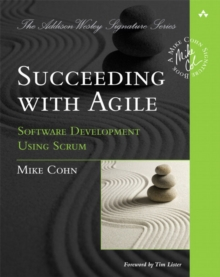 Succeeding with Agile : Software Development Using Scrum, Paperback / softback Book