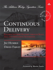 Continuous Delivery : Reliable Software Releases Through Build, Test, and Deployment Automation, Hardback Book