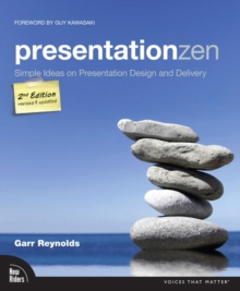 Presentation Zen : Simple Ideas on Presentation Design and Delivery, Paperback / softback Book