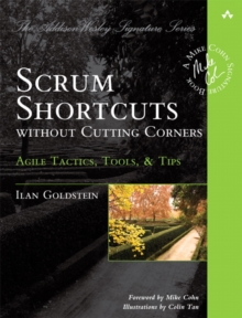 Scrum Shortcuts without Cutting Corners : Agile Tactics, Tools, & Tips, Paperback Book