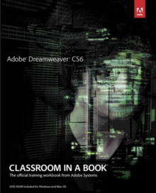 Adobe Dreamweaver CS6 Classroom in a Book, Mixed media product Book