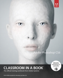 Adobe Photoshop CS6 Classroom in a Book, Mixed media product Book
