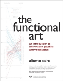 The Functional Art : An introduction to information graphics and visualization, Mixed media product Book