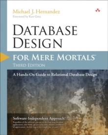 Database Design for Mere Mortals : A Hands-On Guide to Relational Database Design, Paperback Book