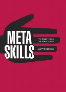 Metaskills : Five Talents for the Robotic Age, Hardback Book