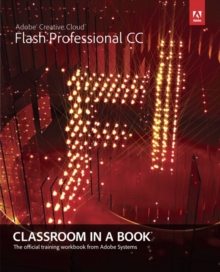 Adobe Flash Professional CC Classroom in a Book, Mixed media product Book