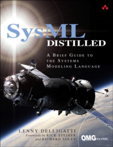 SysML Distilled : A Brief Guide to the Systems Modeling Language, Paperback / softback Book
