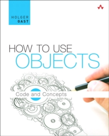 How to Use Objects : Code and Concepts, Hardback Book