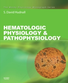 Hematology : A Pathophysiologic Approach (with Student Consult Online Access), Paperback Book