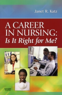 A Career in Nursing:  Is it right for me?, Paperback Book