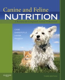 Canine and Feline Nutrition : A Resource for Companion Animal Professionals, Paperback Book