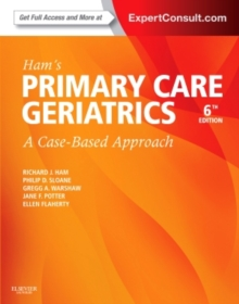 Ham's Primary Care Geriatrics : A Case-Based Approach (Expert Consult: Online and Print), Paperback Book