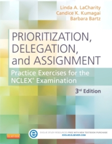 Prioritization, Delegation, and Assignment : Practice Exercises for the NCLEX Examination, Paperback Book