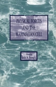 Physical Forces and the Mammalian Cell, PDF eBook