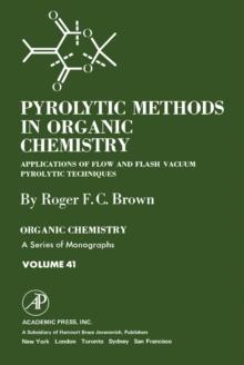 Pyrolytic Methods in Organic Chemistry : Application of Flow and Flash Vacuum Pyrolytic Techniques, PDF eBook