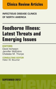 Foodborne Illness: Latest Threats and Emerging Issues, an Issue of Infectious Disease Clinics, E-Book, EPUB eBook