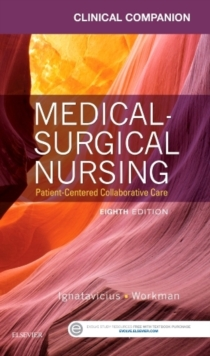 Clinical Companion for Medical-Surgical Nursing : Patient-Centered Collaborative Care, Paperback Book