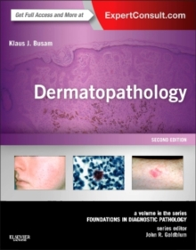 Dermatopathology : A Volume in the Series: Foundations in Diagnostic Pathology, Hardback Book