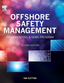 Offshore Safety Management : Implementing a SEMS Program, Hardback Book