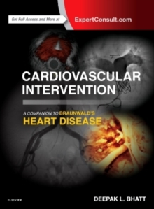 Cardiovascular Intervention: A Companion to Braunwald's Heart Disease, Hardback Book