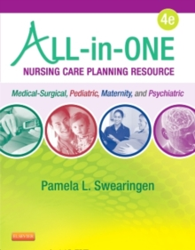 All-in-One Nursing Care Planning Resource : Medical-Surgical, Pediatric, Maternity, and Psychiatric-Mental Health, Paperback Book