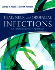 Head, Neck, and Orofacial Infections : An Interdisciplinary Approach, Hardback Book