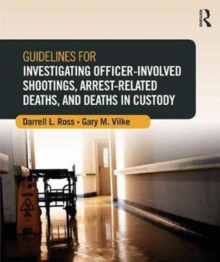 Guidelines for Investigating Officer-Involved Shootings, Arrest-Related Deaths, and Deaths in Custody, Paperback Book