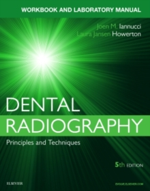 Workbook for Dental Radiography : A Workbook and Laboratory Manual, Spiral bound Book