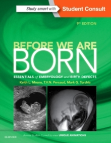 Before We Are Born : Essentials of Embryology and Birth Defects, Paperback / softback Book