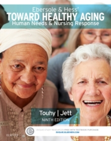 Ebersole & Hess' Toward Healthy Aging : Human Needs and Nursing Response, Paperback / softback Book