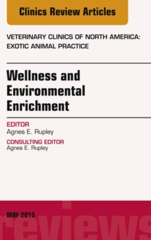 Wellness and Environmental Enrichment, An Issue of Veterinary Clinics of North America: Exotic Animal Practice, E-Book, EPUB eBook