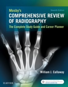 Mosby's Comprehensive Review of Radiography : The Complete Study Guide and Career Planner, Paperback Book