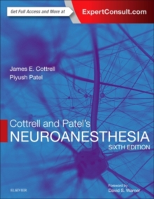 Cottrell and Patel's Neuroanesthesia, Hardback Book