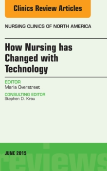 How Nursing has Changed with Technology, An Issue of Nursing, E-Book, EPUB eBook