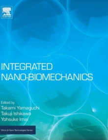Integrated Nano-Biomechanics, Hardback Book