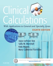 Clinical Calculations : With Applications to General and Specialty Areas, Paperback / softback Book