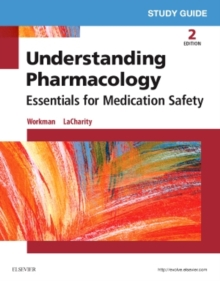 Study Guide for Understanding Pharmacology : Essentials for Medication Safety, Paperback / softback Book