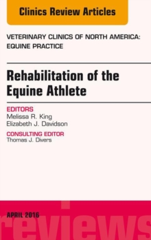 Rehabilitation of the Equine Athlete, An Issue of Veterinary Clinics of North America: Equine Practice, E-Book, EPUB eBook