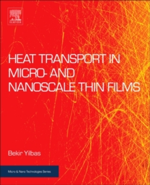 Heat Transport in Micro- and Nanoscale Thin Films, Hardback Book
