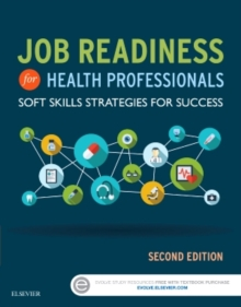 Job Readiness for Health Professionals : Soft Skills Strategies for Success, Paperback / softback Book